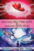 Book Three: Big Time Love & Book Four