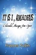 It Is I, Amadeus
