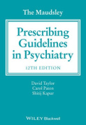 The Maudsley Prescribing Guidelines in Psychiatry  12E