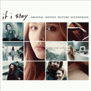 If I Stay - Original Soundtrack To The Movie