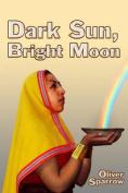Dark Sun, Bright Moon