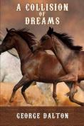 A Collision of Dreams