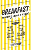 Breakfast - Morning, Noon and Night