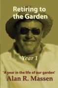 Retiring to the Garden Year One