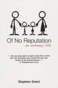 Of No Reputation
