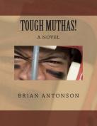 Tough Muthas!