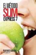 El Metodo Slim Express 7 [Spanish]