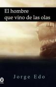 El Hombre Que Vino de Las Olas [Spanish]