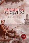 Morir En El Olvido [Spanish]