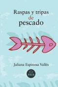 Raspas y Tripas de Pescado [Spanish]