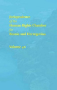 Jurisprudence of the Human Rights Chamber for Bosnia and Herzegovina Collection