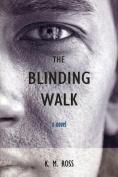 The Blinding Walk: A Novel