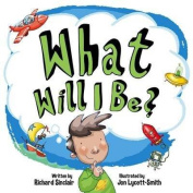 What Will I be? (When I Grow Up) [Board book]