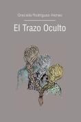 El Trazo Oculto [Spanish]