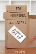 For Ministers about to Start...or about to Give Up