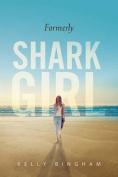 Formerly Shark Girl