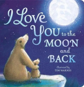 I Love You To The Moon And Back [Board book]