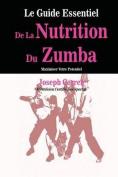 Le Guide Essentiel de La Nutrition Du Zumba [FRE]