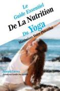 Le Guide Essentiel de La Nutrition Du Yoga [FRE]
