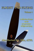 Flight and Flying Volume 1