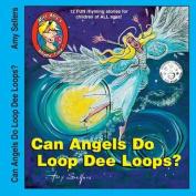 Can Angels Do Loop Dee Loops?