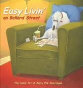 Easy Livin' on Ballard Street