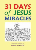 31 Days of Jesus Miracles