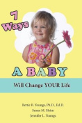 7 Ways a Baby Will Change Your Life