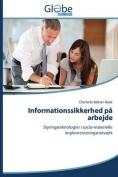 Informationssikkerhed Pa Arbejde [DAN]