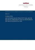 Die Osterreichische Privatstiftung Und Die Deutsche Familienstiftung ALS Instrumente Der Nachfolgegestaltung [GER]