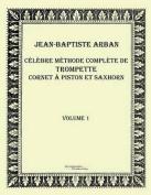 Celebre Methode Complete de Trompette Cornet a Piston Et Saxhorn [FRE]