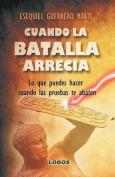 Cuando La Batalla Arrecia [Spanish]