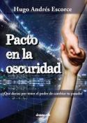 Pacto En La Oscuridad [Spanish]