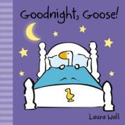 Goodnight, Goose (Little Goose) [Board book]