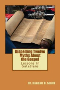 Dispelling Twelve Myths about the Gospel