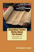 Dispelling Twelve Myths about the Gospel