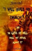 Jesus Said: I Will Build My Church!