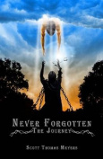 Never Forgotten: The Journey