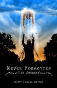 Never Forgotten: The Journey