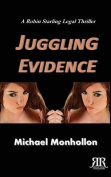 Juggling Evidence