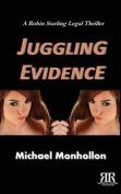 Juggling Evidence