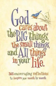 God Cares about the Big Things, the Small Things, and All Things in Your Life
