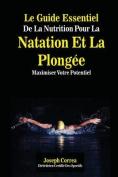 Le Guide Essentiel de La Nutrition Pour La Natation Et La Plongee [FRE]