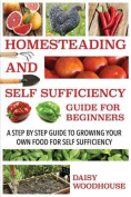 Homesteading and Self Sufficiency Guide for Beginners