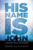 His Name Is John
