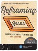 Reframing Jesus DVD Curriculum