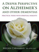 A Deeper Perspective on Alzheimer's and Other Dementias