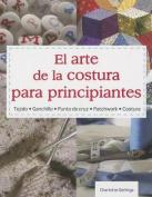 Arte de La Costura Para Principiantes. [Spanish]
