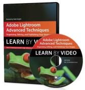 Adobe Lightroom Advanced Techniques