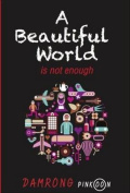 A Beautiful World is Not Enough